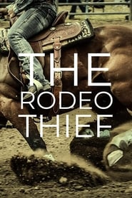 The Rodeo Thief Movie