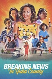 Breaking News in Yuba County Movie