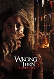 Wrong Turn 5 – Bloodlines